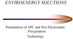 EnviroEnergy Solutions –APC and Wet Electrostatic Precipitation Technology